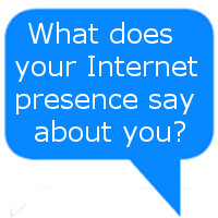 What does your internet presence say about you