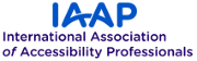 Member of International Association of Accessibility Professionals (IAAP)
